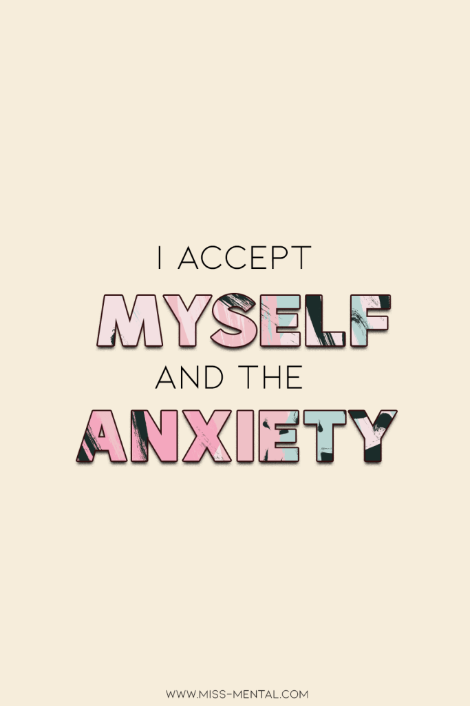 10 affirmations for anxiety with free phone wallpapers download | I accept myself and the anxiety' Learn to accept anxiety and become a better version of yourself. affirmations are very powerful sentences to improve your mindset. Take care of your mental health by practising acceptance. #improve #mentalhealth #anxiety #affirmation