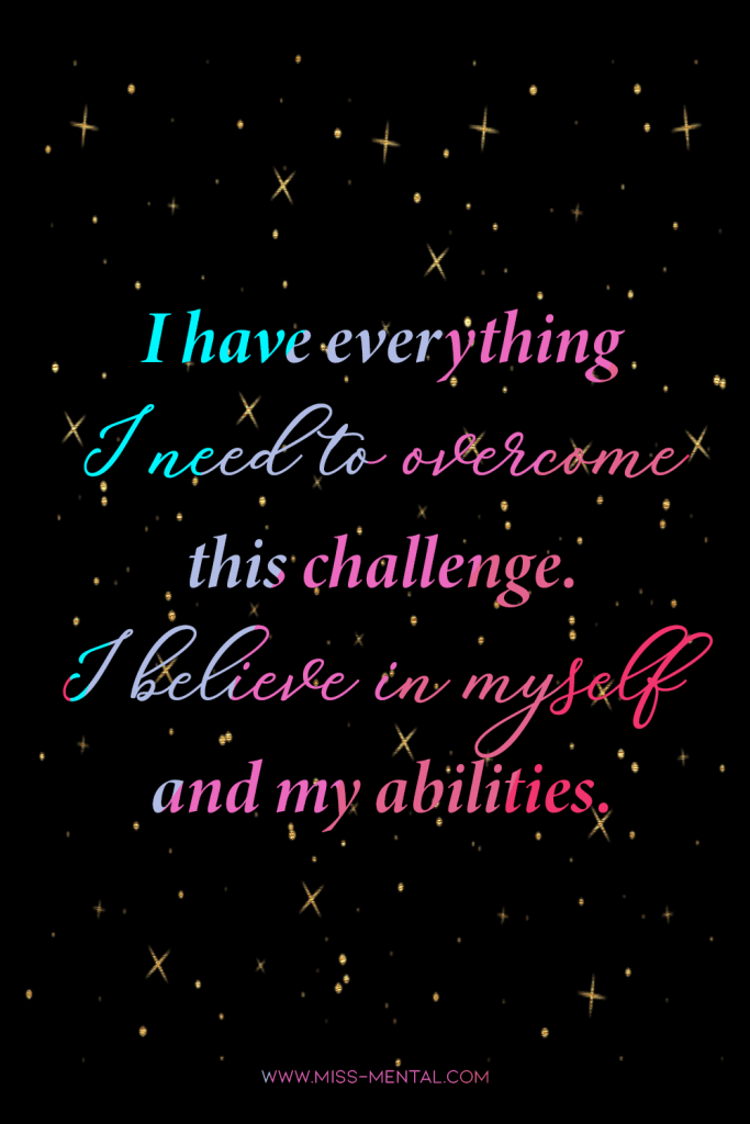 10 affirmations for anxiety with free phone wallpapers | I have everything I need to overcome this challenge. I believe in myself and my abilities. Happiness quote. Anxiety and life challenges | Positive affirmations to improve your mentalhealth #anxiety #quote #free #wallpaper #download #affirmation