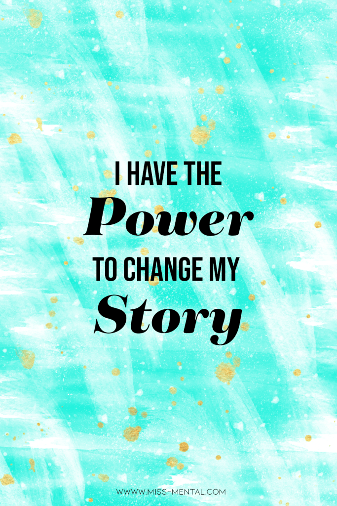10 affirmations for anxiety with free phone wallpapers | I have the power to change my story. Powerful quote for when you are suffering from anxiety, depression or another mental illness. You are in control of your life and you can better your mental health. | bipolar, bpd, ptsd | #mentalhealth #affirmation #anxiety #power #quote #gold #teal #watercolor