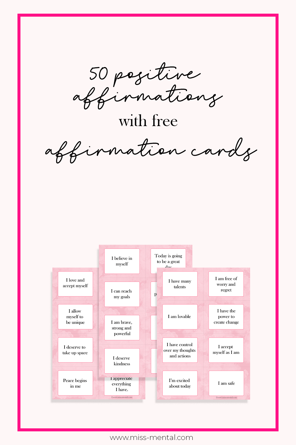 50 positive affirmations with helpful free affirmation cards. What are affirmations? Positive affirmations are statements that can help you challenge negative thoughts and help you live a positive life. affirmations for women