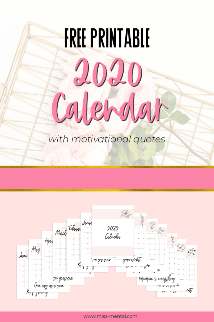 Free printable 2020 calendar with motivational quotes that will make 2020 your best year yet. Work on self-development and organize your life with this feminine planner. 2020 planner monthly. 2020 calendar printable free.