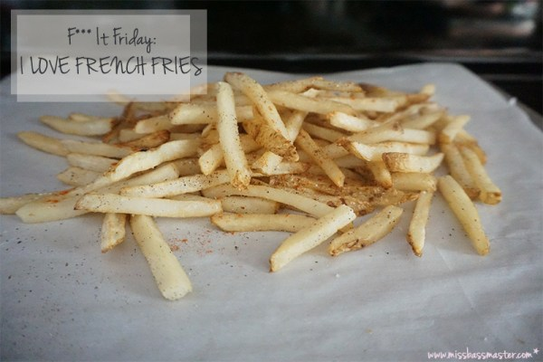 shamless love of French-Fries