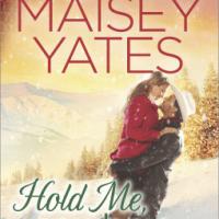 Maisey Yates's HOLD ME, COWBOY