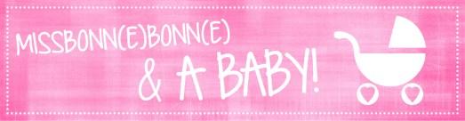 MissbonneBonne and a baby Mamablog Babyblog Bonn Mamablogger