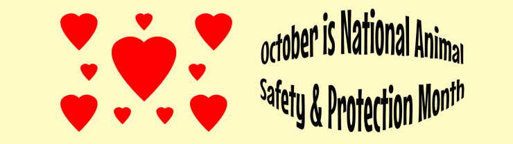 October is National Animal Safety and Prevention Month