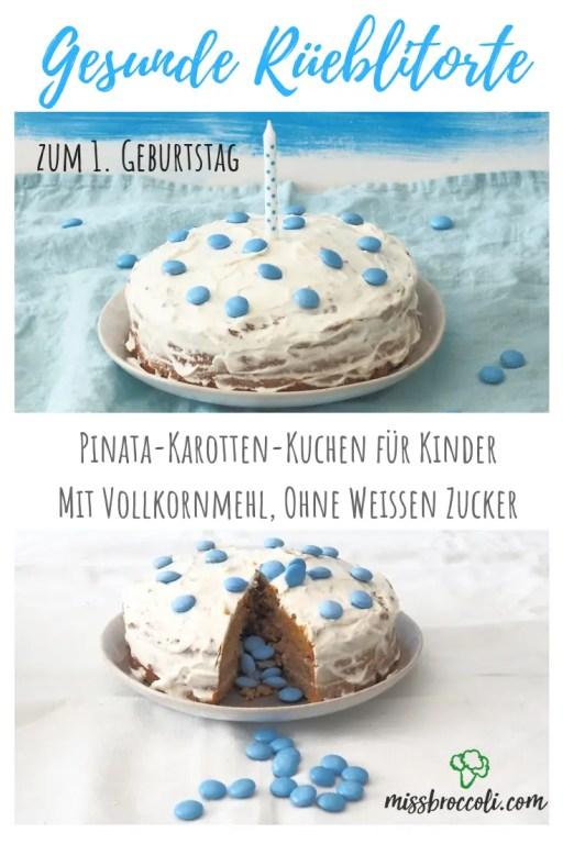 Geburtstagskuchen Pinata Rueblitorte Zum 1 Geburtstag Gesund