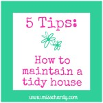 Top 5 Tips: How to Maintain a Tidy House
