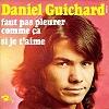 Daniel Guichard - Faut pas pleurer comme ça