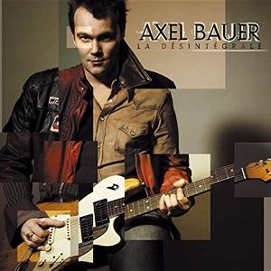 Axel Bauer La désintégrale