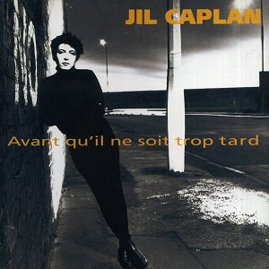 Jil Caplan Avant qu'il ne soit trop tard