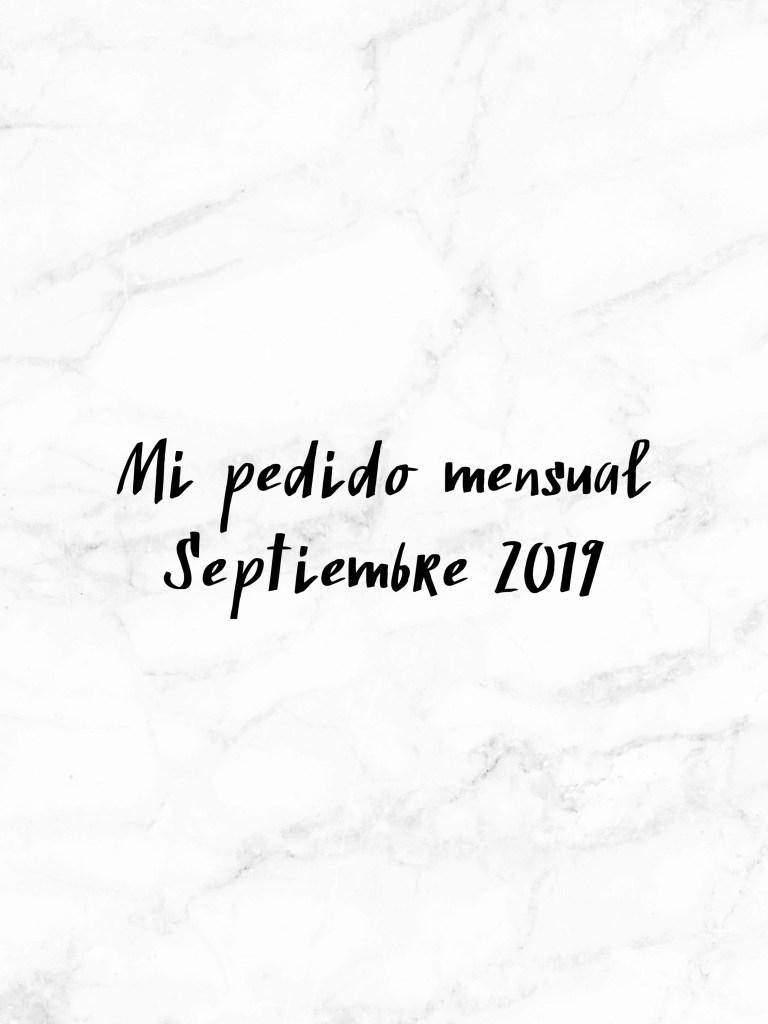 Mi pedido mensual septiembre 2019