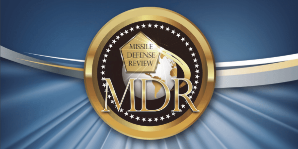 The 2019 Missile Defense Review: A Good Start
