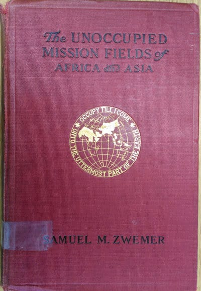 The Unoccupied Missions Fields by Samuel Zwemer