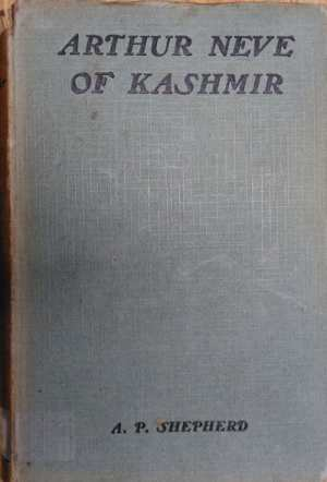Arthur Neve of Kashmir by A.P. Shepherd