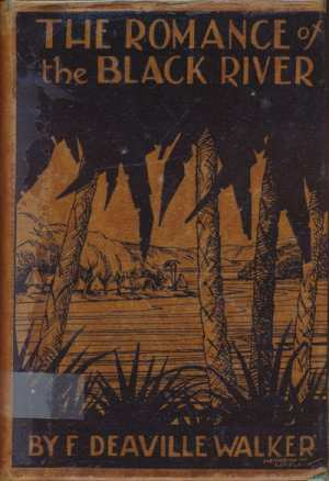 F. Deaville Walker, The Romance of the Black River