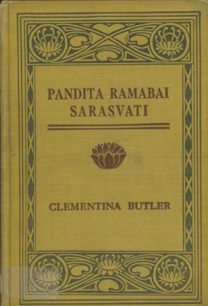 Clementina Butler [1820-1913], Pandita Ramaabai Sarasvati. Pioneer in the Movement for the Education of the Child-widow of India