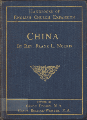 Frank L. Norris [1864-1945], China. Handbooks of English Church Expansion