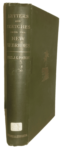 M. Whitecross Paton & James Paton [1824-1907], ed., Letters and Sketches from the New Hebrides, 4th edn.