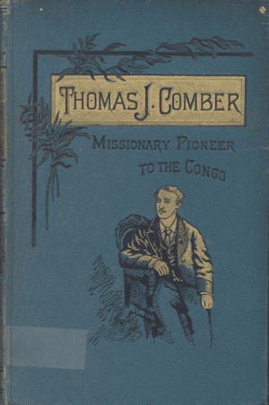 John Brown Myers [1844/45-1915], Thomas J. Comber. Missionary Pioneer to the Congo
