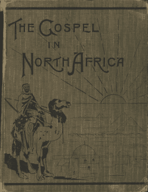 John Rutherford [1816-1866] & Edward H. Glenny [1853-1926], The Gospel in North Africa in Two Parts