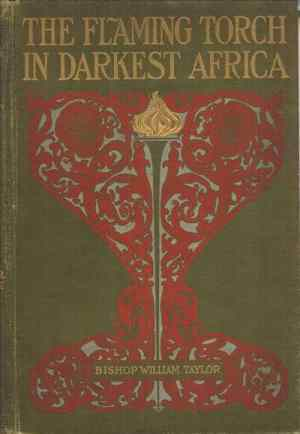 William Taylor [1821-1902], The Flaming Torch in Darkest Africa