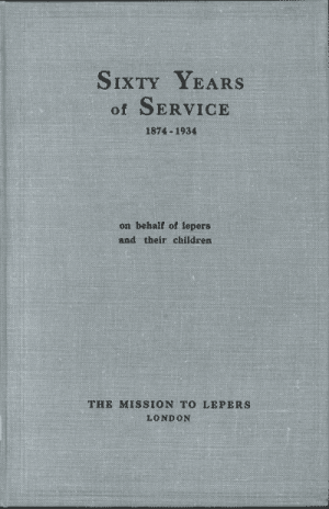 Anonymous, Sixty Years of Service 1874-1934 on Behalf of Lepers and Their Children