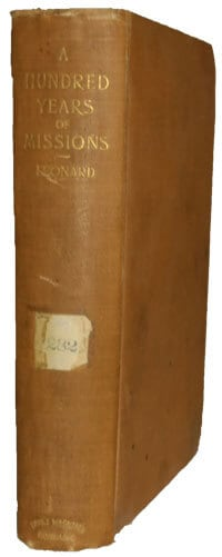Delavan L. Leonard [1834-1917], A Hundred Years of Missions or The Story of Progress Since Carey's Beginning