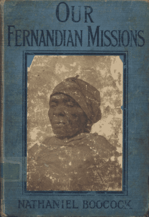 Nathaniel Boocock [1860-1944], Our Fernandian Missions