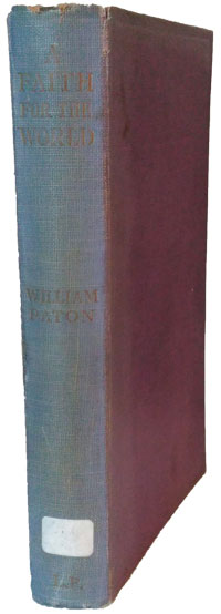 William Paton [1886-1943], A Faith For the World