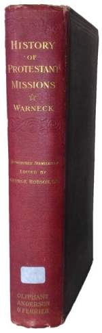 Gustav Warneck [1834-1910], Outline of a History of Protestant Missions From the Reformation to the Present Time