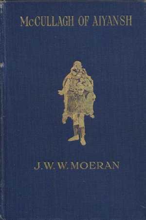 John William Wright Moeran [1859-1943], McCullagh of Aiyansh
