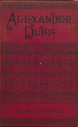 Thomas Smith [1817-1906], Alexander Duff, D.D., LL.D.