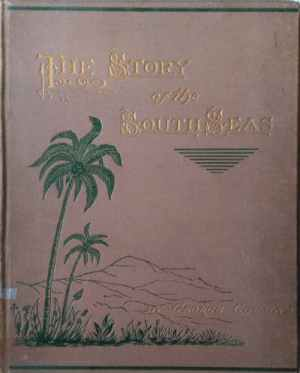 George Cousins [1842-?], The Story of the South Seas