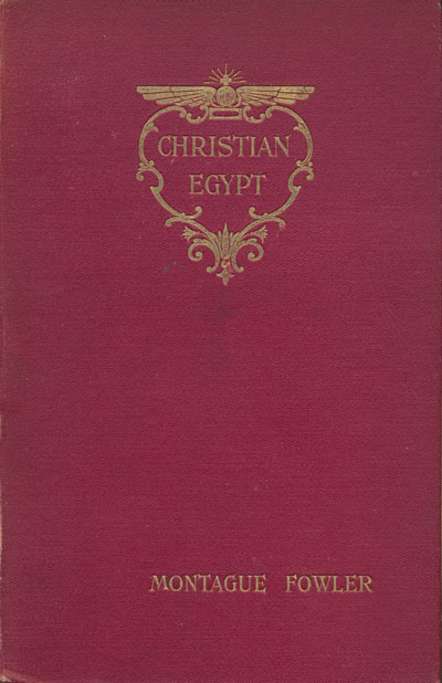 Montague Fowler [1858-1933], Christian Egypt, Past, Present, and Future