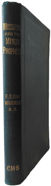 Frederic Sumpter Guy Warman [1872-1953], Missions and the Minor Prophets