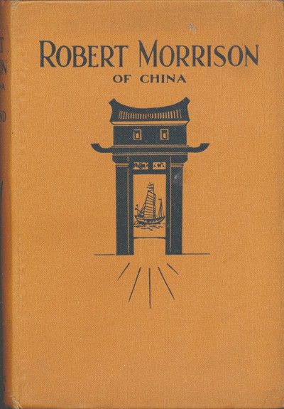 William John Townsend [1835-1915], Robert Morrison, The Pioneer of Chinese Missions