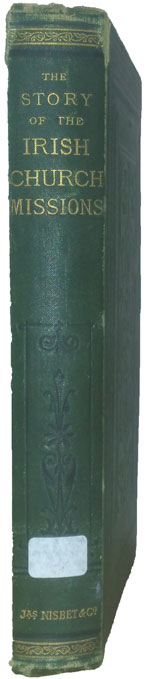 Alexander Robert Charles Dallas [1791-1869], The Story of Irish Church Missions. Continued to the Year 1869