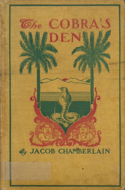 Jacob Chamberlain [1835-1908], The Cobra's Den, and other stories of missionary work among the Telugus of India.