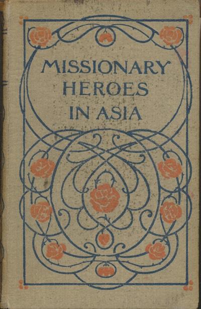 John C. Lambert [1857-1917], Missionary Heroes in Asia.