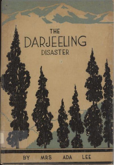 Fornt cover: Ada Lee [1856-1948], The Darjeeling Disaster. Its Bright Side. The Triumph of the Six Lee Children