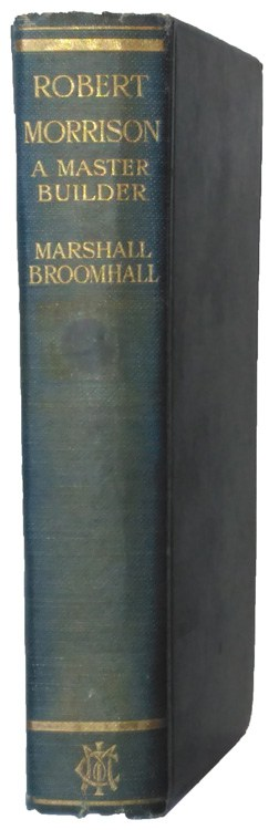 Marshall Broomhall [1866-1937], Robert Morrison, A Master Builder