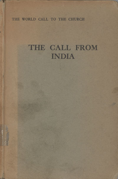 Church of England Missionary Council, The World Call to the Church. The Call From India