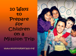 10 Ways to Prepare for Children on a Mission Trip copy
