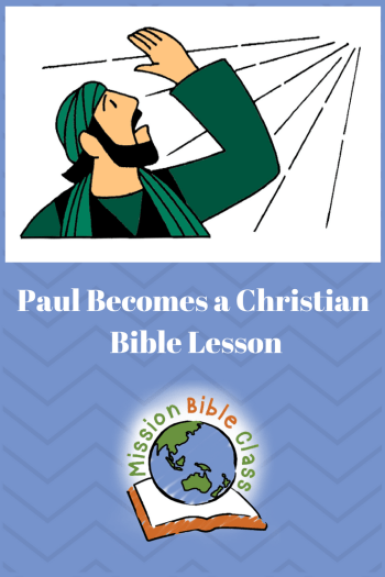 Saul (Paul) Becomes a Christian – Mission Bible Class