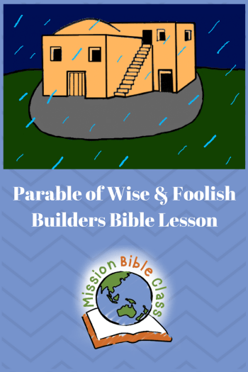 Parable of Wise and Foolish Builders – Mission Bible Class