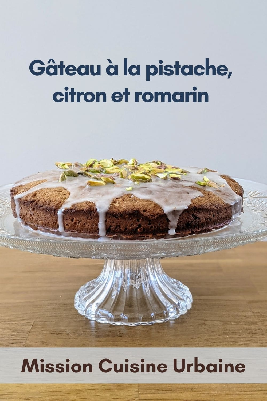 gâteau pistache citron romarin par Sabrina Ghayour