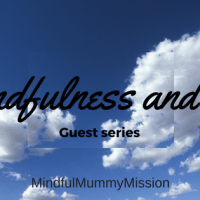 Guest series: Mindfulness and Me #12