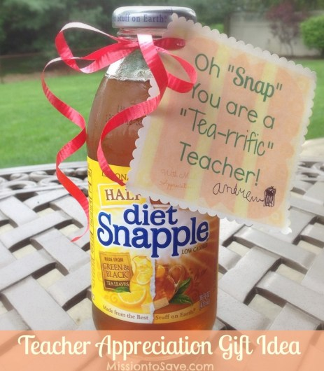 Teacher Appreciation Gift Idea Using Snapple Tea (from MissiontoSave.com)