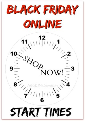 Avoid the crowds,shop now! Check out the Black Friday Online Start Times