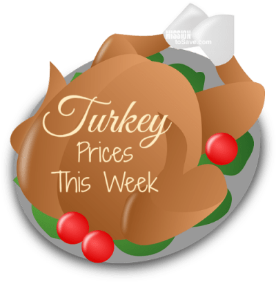 Turkey Prices This Week see them on MissionToSave.com
